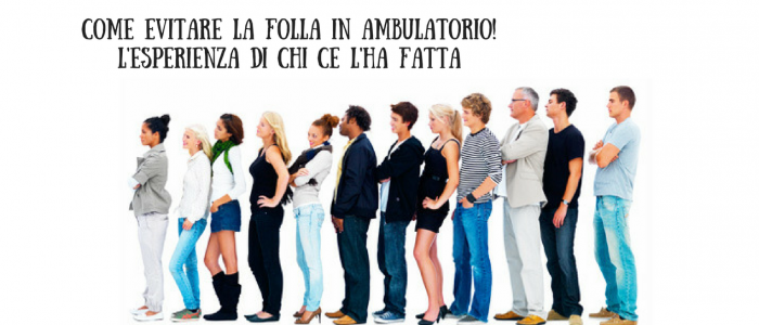 Come evitare la folla in ambulatorio! L'esperienza di chi ce l'ha fatta